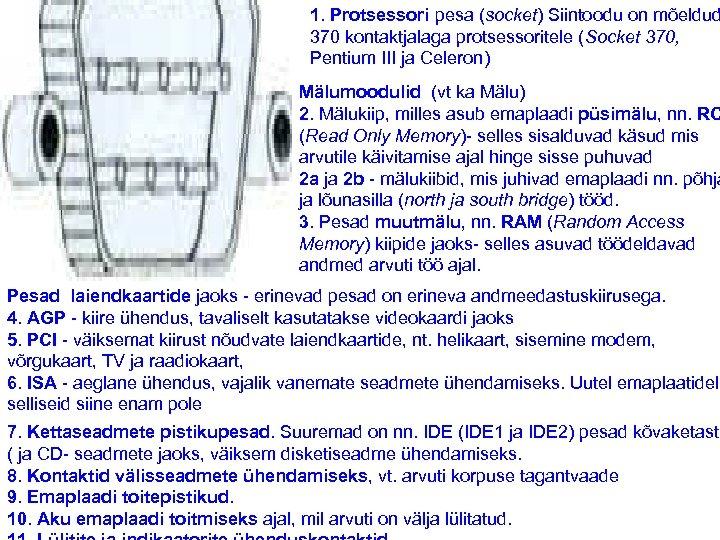 1. Protsessori pesa (socket) Siintoodu on mõeldud 370 kontaktjalaga protsessoritele (Socket 370, Pentium III