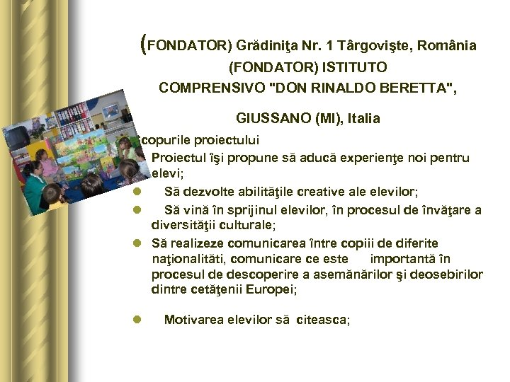 (FONDATOR) Grădiniţa Nr. 1 Târgovişte, România (FONDATOR) ISTITUTO COMPRENSIVO