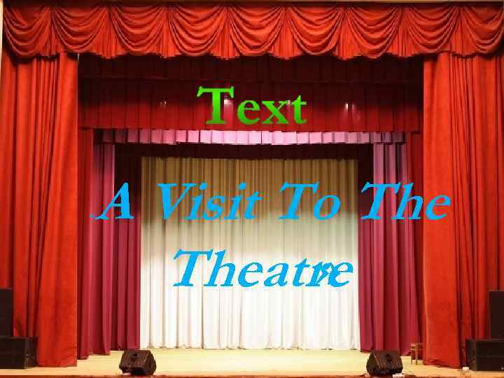 « A Visit To Theatre »