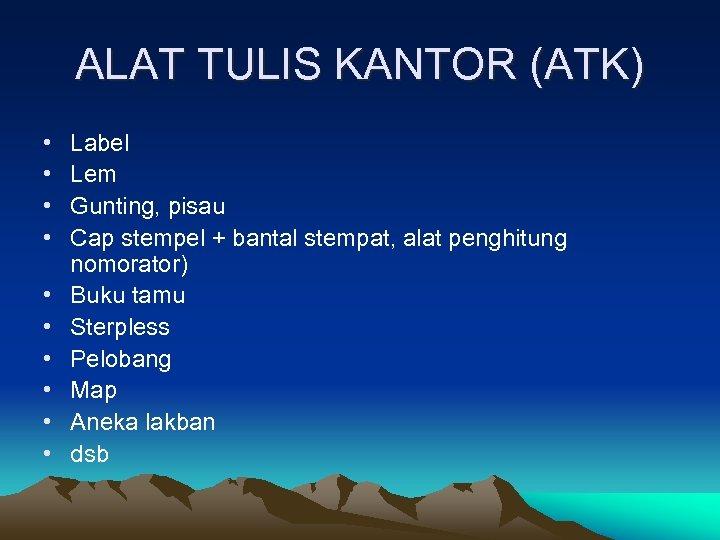 ALAT TULIS KANTOR (ATK) • • • Label Lem Gunting, pisau Cap stempel +