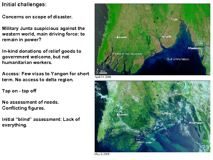 Initial challenges: Concerns on scope of disaster. Military Junta suspicious against the western world,