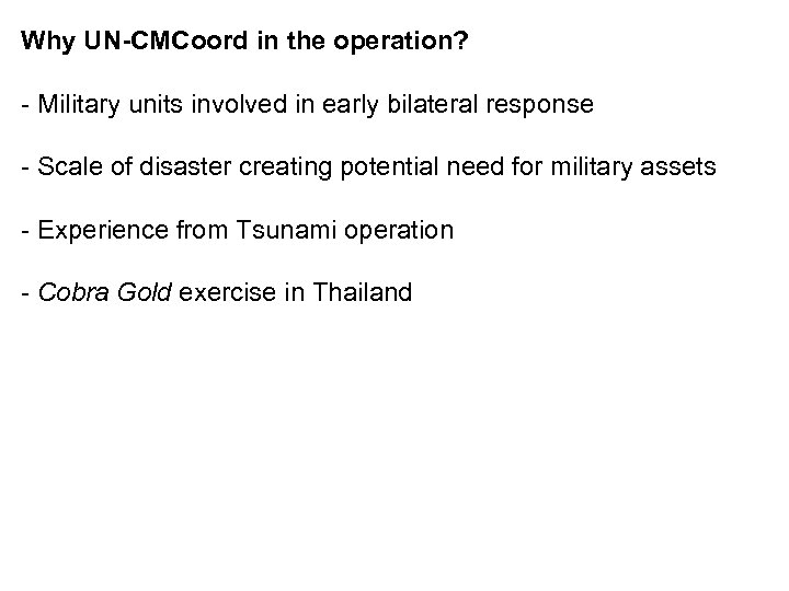 Why UN-CMCoord in the operation? - Military units involved in early bilateral response -