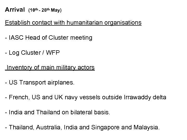 Arrival (10 th - 28 th May) Establish contact with humanitarian organisations - IASC