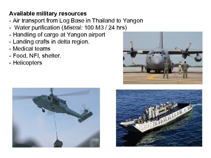 Available military resources - Air transport from Log Base in Thailand to Yangon -