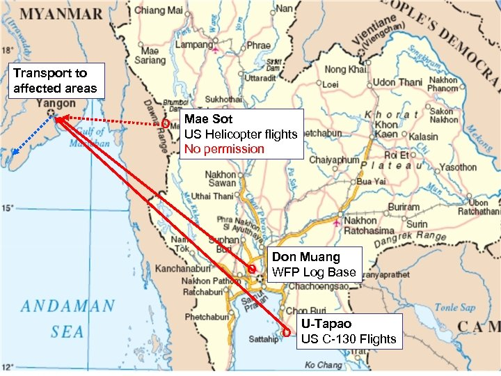 Transport to affected areas O Mae Sot US Helicopter flights No permission O Don