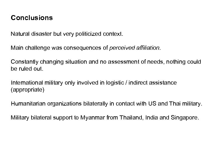 Conclusions Natural disaster but very politicized context. Main challenge was consequences of perceived affiliation.