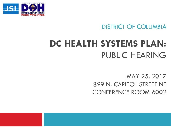 DISTRICT OF COLUMBIA DC HEALTH SYSTEMS PLAN: PUBLIC HEARING MAY 25, 2017 899 N.