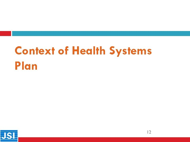 Context of Health Systems Plan 12