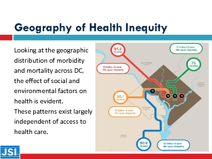 Geography of Health Inequity Looking at the geographic distribution of morbidity and mortality across