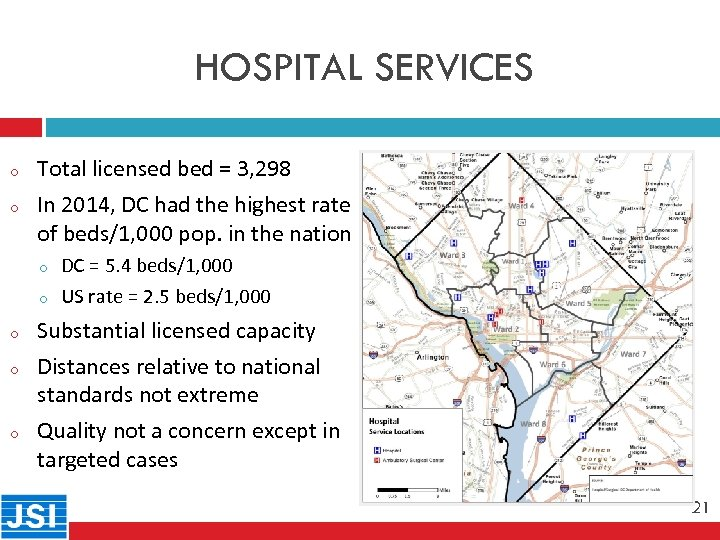 HOSPITAL SERVICES o 21 o Total licensed bed = 3, 298 In 2014, DC