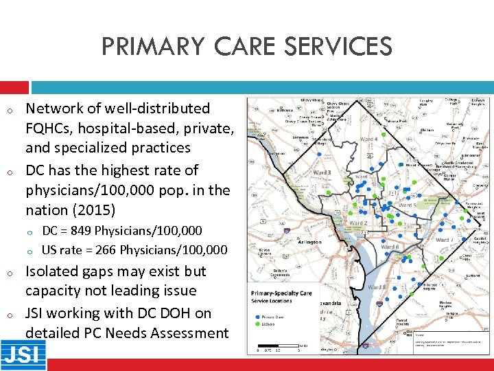 PRIMARY CARE SERVICES o 22 o Network of well-distributed FQHCs, hospital-based, private, and specialized