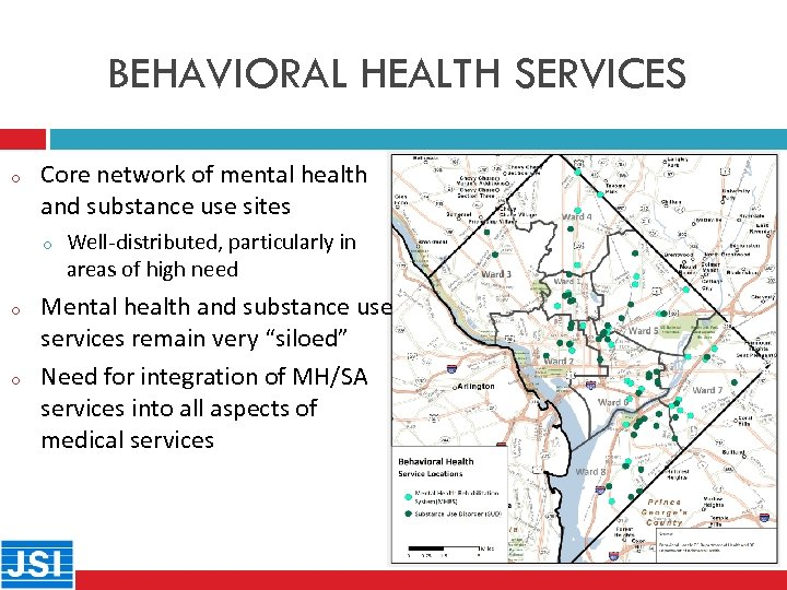 BEHAVIORAL HEALTH SERVICES o 23 Core network of mental health and substance use sites