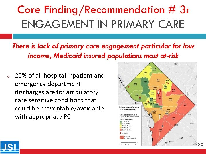 Core Finding/Recommendation # 3: ENGAGEMENT IN PRIMARY CARE 30 o There is lack of