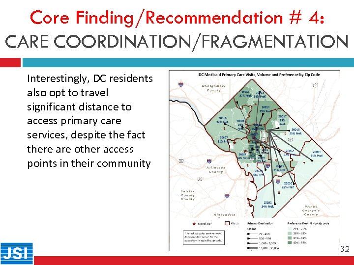 Core Finding/Recommendation # 4: CARE COORDINATION/FRAGMENTATION 32 Interestingly, DC residents also opt to travel