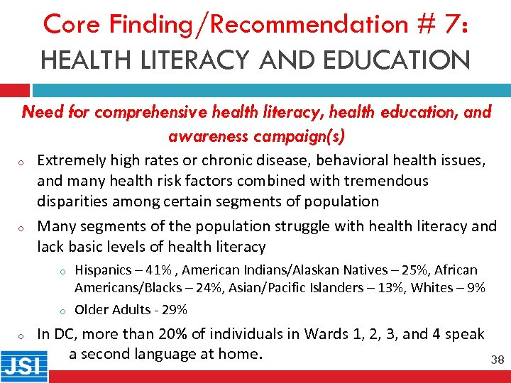 Core Finding/Recommendation # 7: HEALTH LITERACY AND EDUCATION Need for comprehensive health literacy, health
