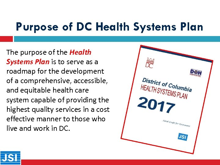 Purpose of DC Health Systems Plan The purpose of the Health Systems Plan is