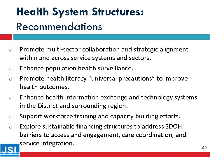 Health System Structures: Recommendations o 42 o o o Promote multi-sector collaboration and strategic