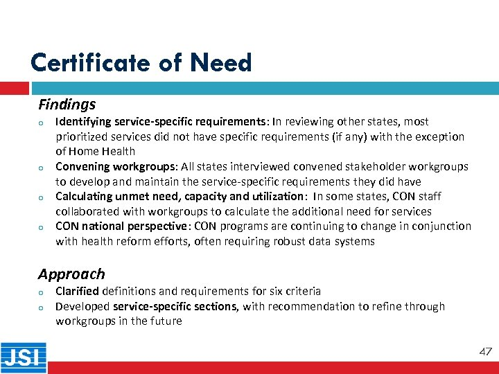 Certificate of Need Findings o 47 o o o Identifying service-specific requirements: In reviewing