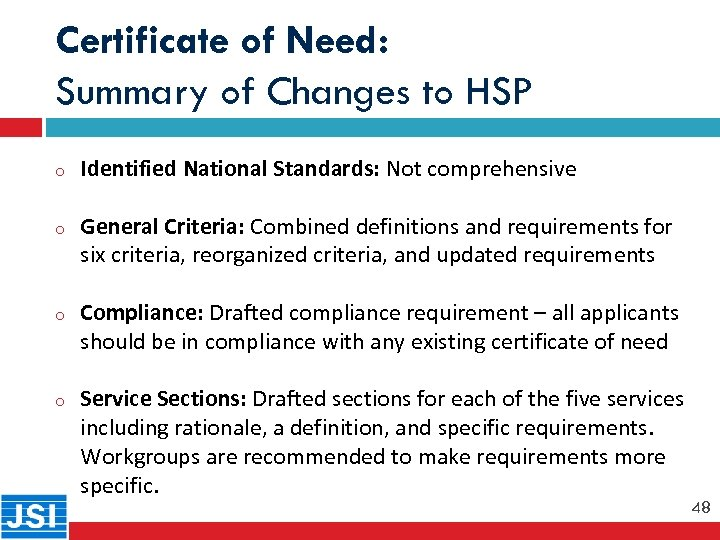 Certificate of Need: Summary of Changes to HSP o Identified National Standards: Not comprehensive