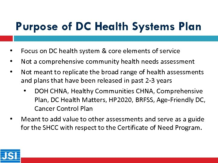 Purpose of DC Health Systems Plan • • Focus on DC health system &