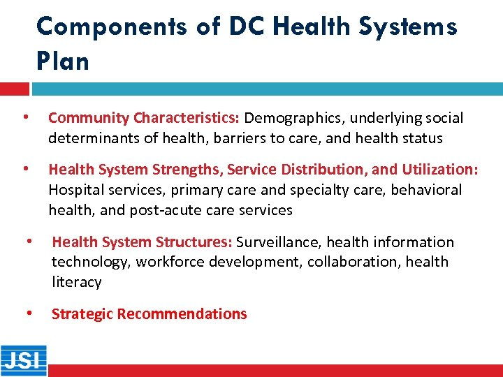 Components of DC Health Systems Plan • Community Characteristics: Demographics, underlying social determinants of