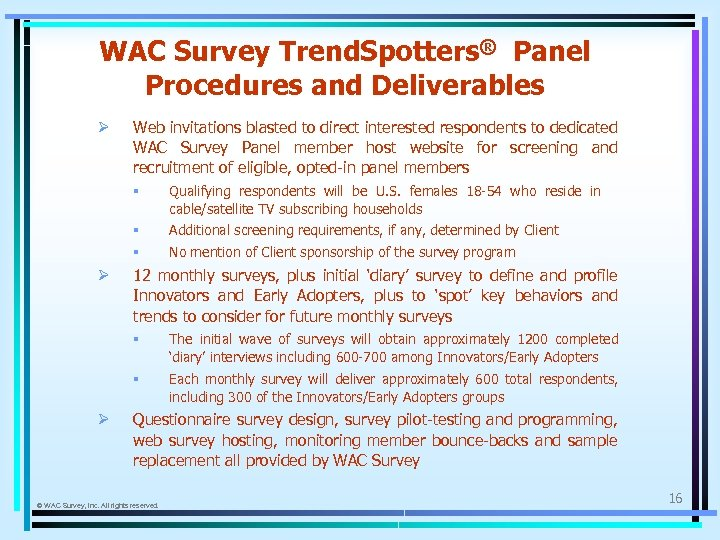 WAC Survey Trend. Spotters® Panel Procedures and Deliverables Ø Web invitations blasted to direct