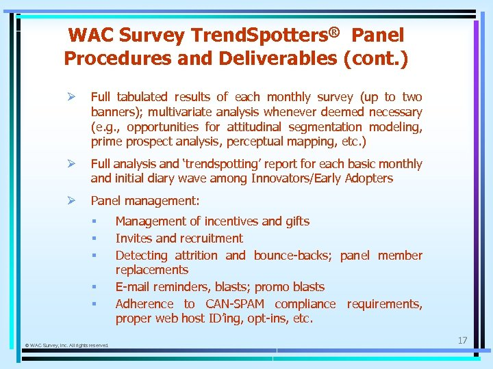 WAC Survey Trend. Spotters® Panel Procedures and Deliverables (cont. ) Ø Full tabulated results