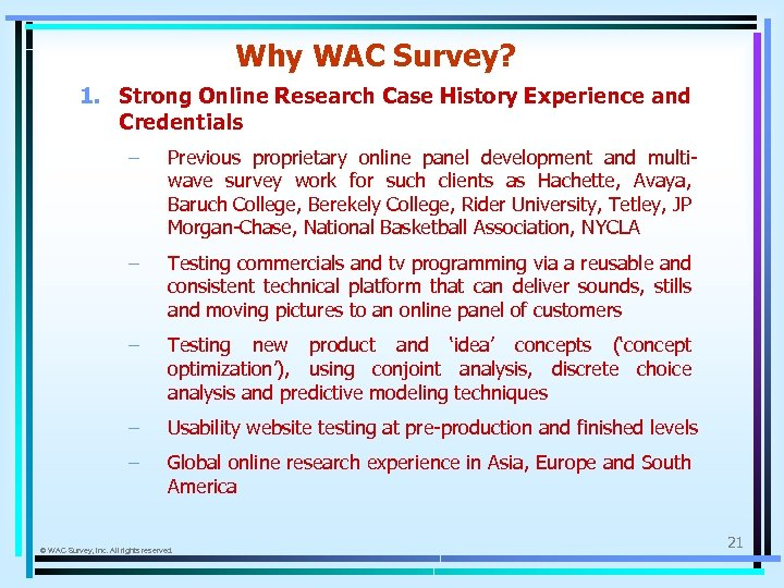 Why WAC Survey? 1. Strong Online Research Case History Experience and Credentials – Previous