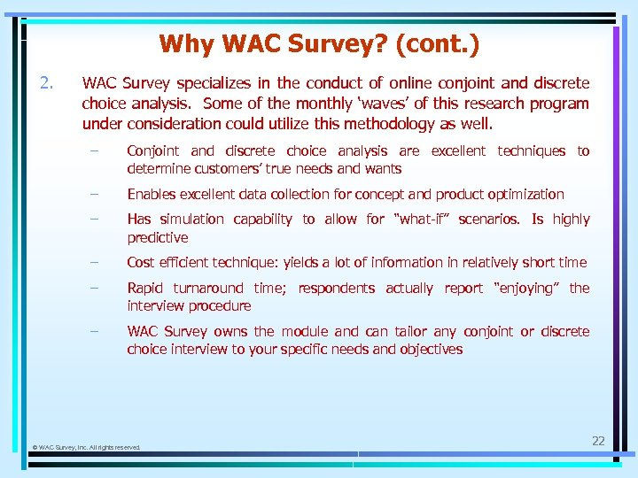 Why WAC Survey? (cont. ) 2. WAC Survey specializes in the conduct of online