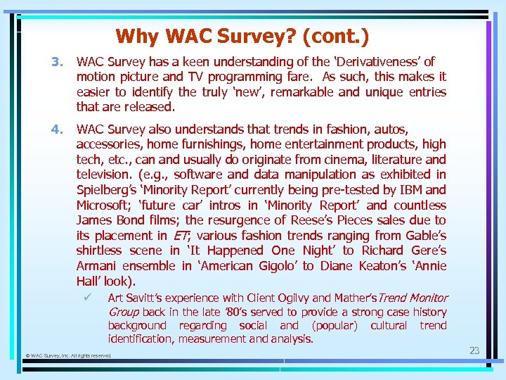 Why WAC Survey? (cont. ) 3. WAC Survey has a keen understanding of the