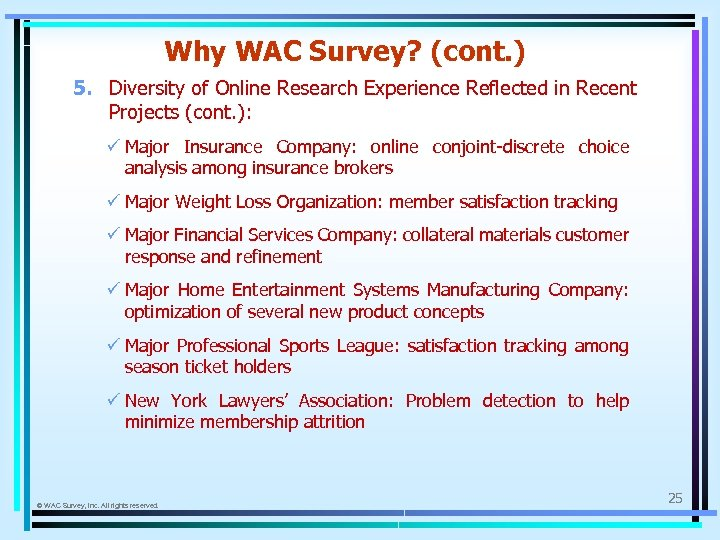 Why WAC Survey? (cont. ) 5. Diversity of Online Research Experience Reflected in Recent
