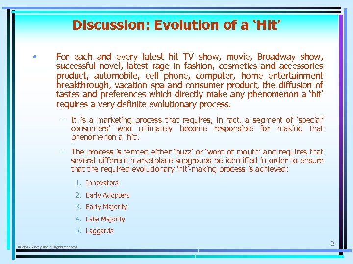 Discussion: Evolution of a 'Hit' • For each and every latest hit TV show,