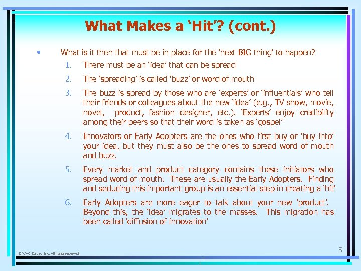What Makes a 'Hit'? (cont. ) • What is it then that must be