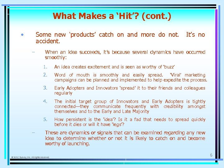 What Makes a 'Hit'? (cont. ) • Some new 'products' catch on and more