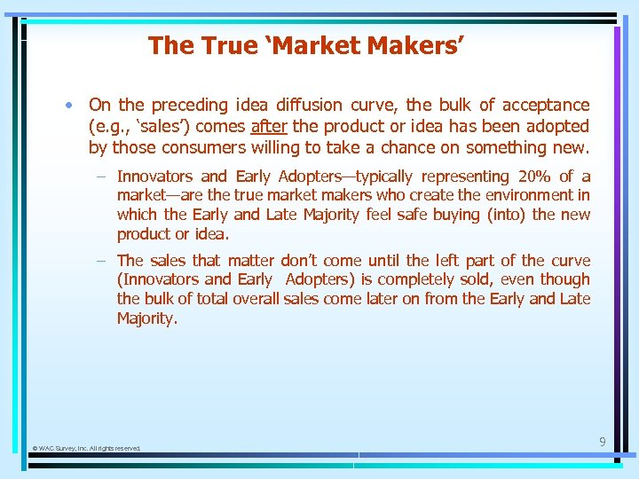 The True 'Market Makers' • On the preceding idea diffusion curve, the bulk of