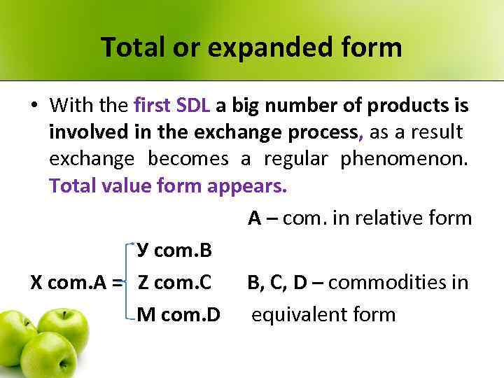 Total or expanded form • With the first SDL a big number of products
