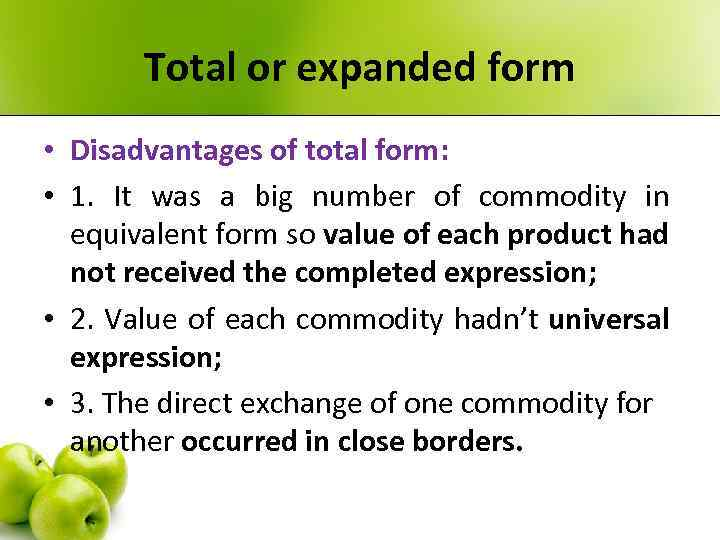 Total or expanded form • Disadvantages of total form: • 1. It was a