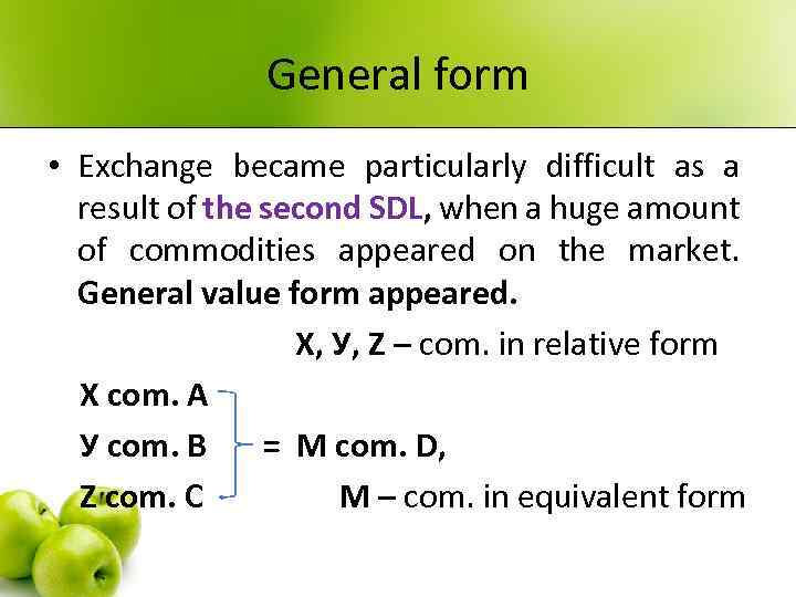 General form • Exchange became particularly difficult as a result of the second SDL,