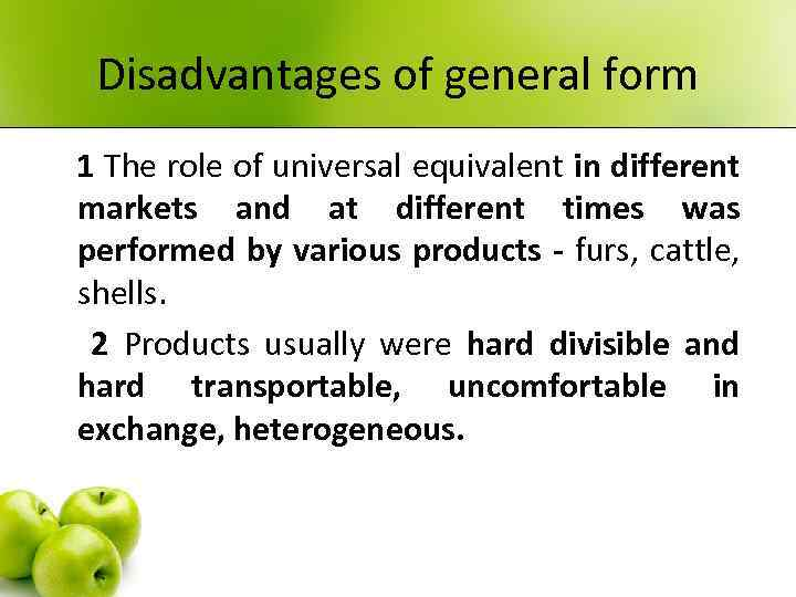 Disadvantages of general form 1 The role of universal equivalent in different markets and