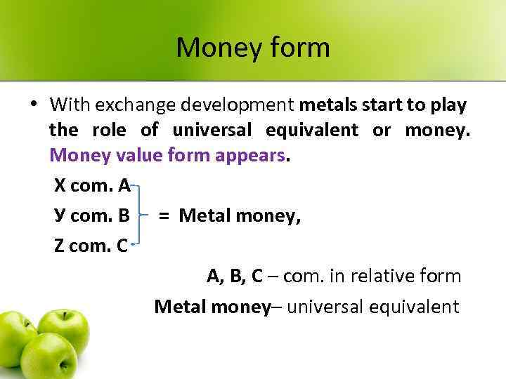Money form • With exchange development metals start to play the role of universal