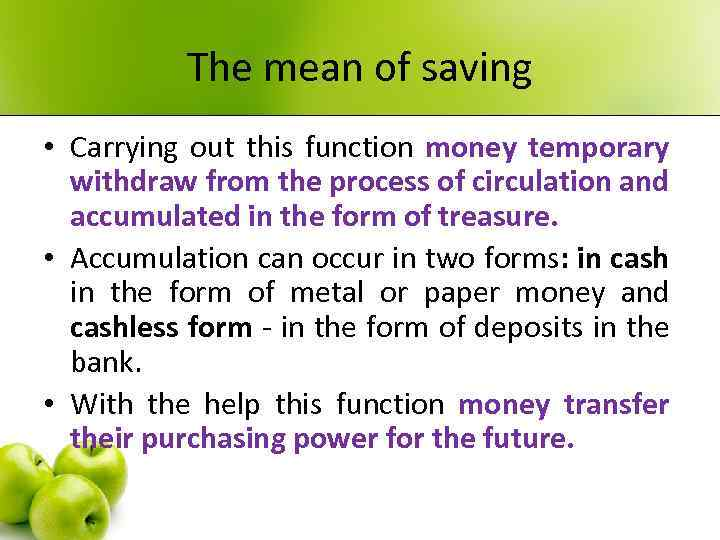 The mean of saving • Carrying out this function money temporary withdraw from the