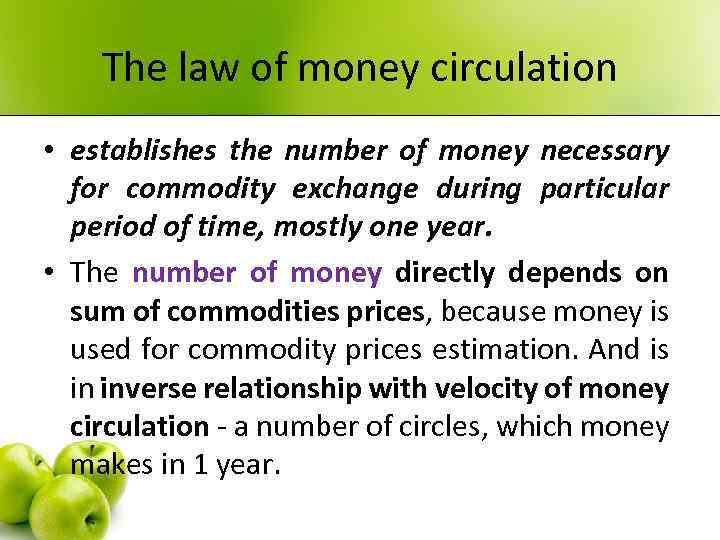 The law of money circulation • establishes the number of money necessary for commodity