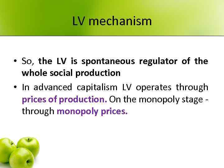 LV mechanism • So, the LV is spontaneous regulator of the whole social production