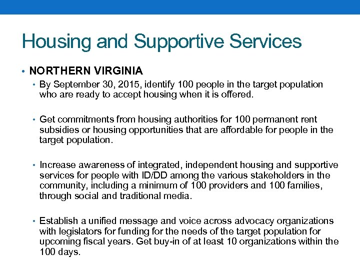 Housing and Supportive Services • NORTHERN VIRGINIA • By September 30, 2015, identify 100
