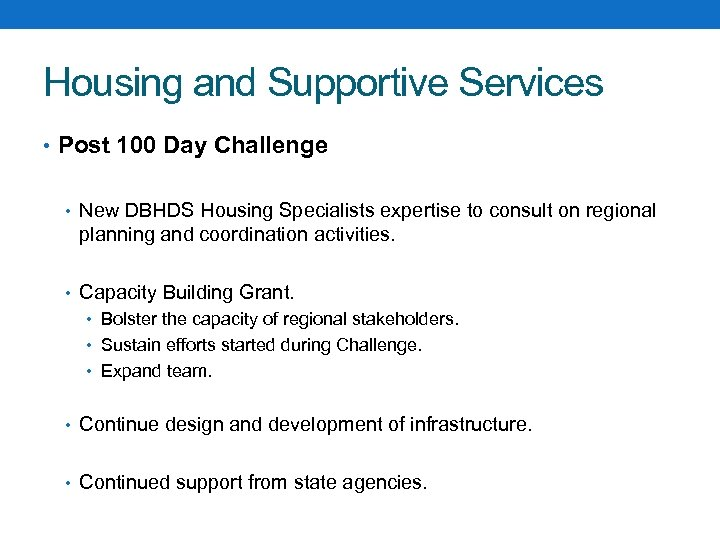 Housing and Supportive Services • Post 100 Day Challenge • New DBHDS Housing Specialists