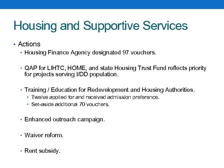 Housing and Supportive Services • Actions • Housing Finance Agency designated 97 vouchers. •