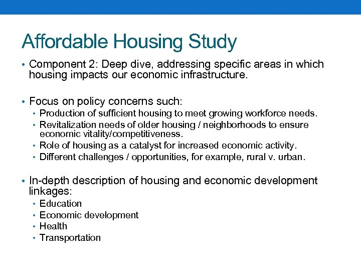 Affordable Housing Study • Component 2: Deep dive, addressing specific areas in which housing