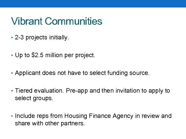 Vibrant Communities • 2 -3 projects initially. • Up to $2. 5 million per