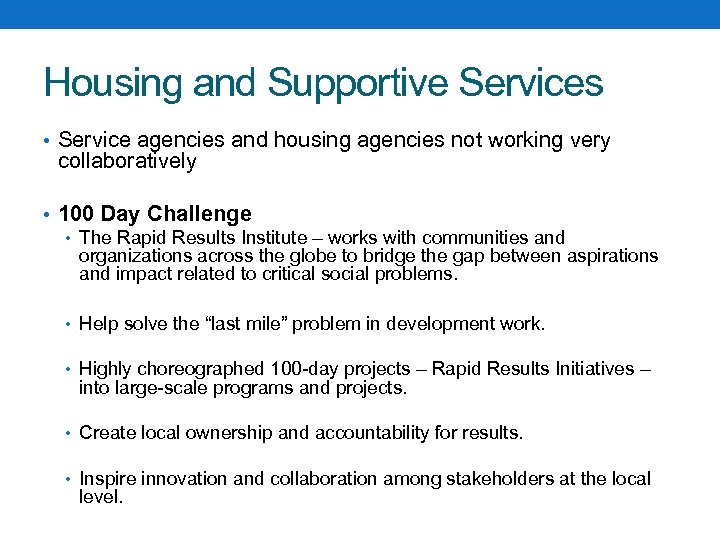 Housing and Supportive Services • Service agencies and housing agencies not working very collaboratively