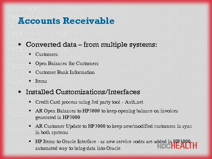 Accounts Receivable § Converted data – from multiple systems: § Customers § Open Balances